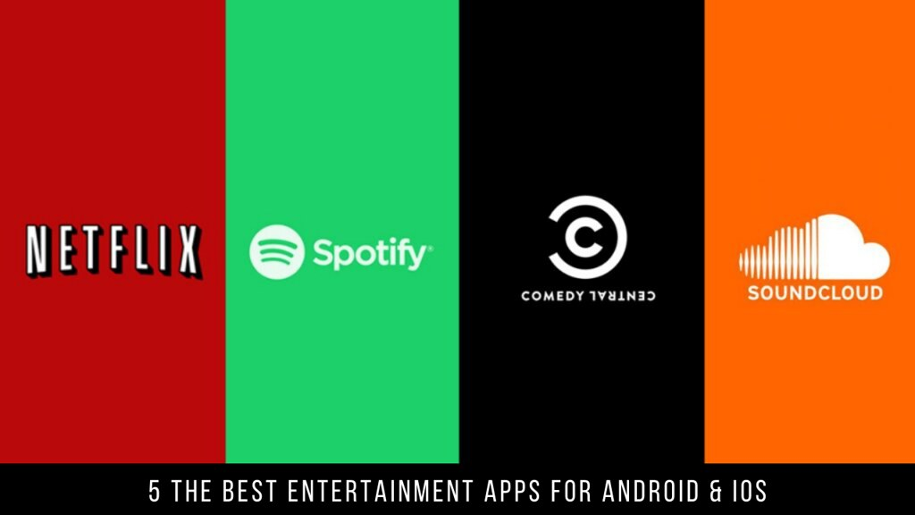 5 The Best Entertainment Apps for Android & iOS