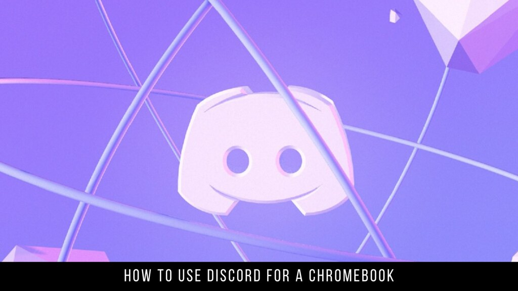 How to use Discord for a Chromebook