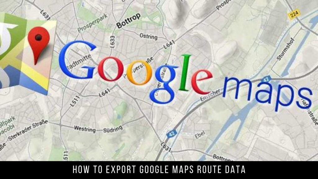 How to Export Google Maps Route Data