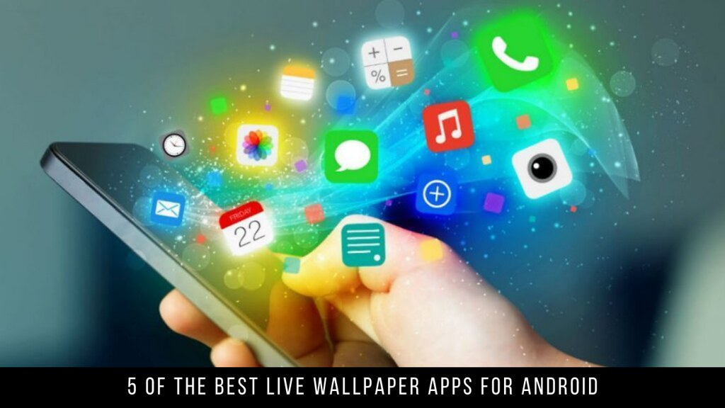 5 Of The Best Live Wallpaper Apps For Android