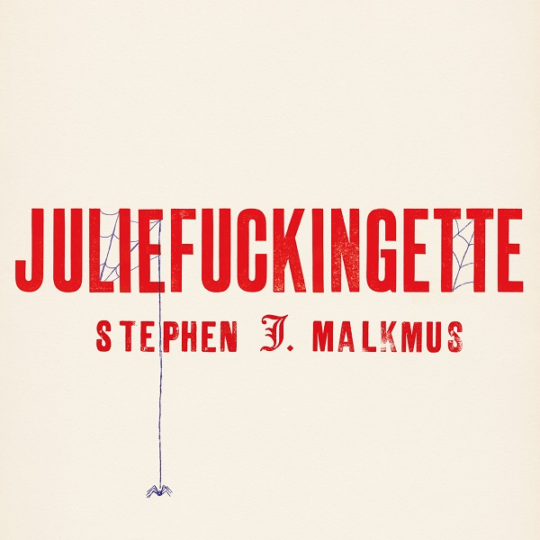 Stephen Malkmus - Juliefuckingette