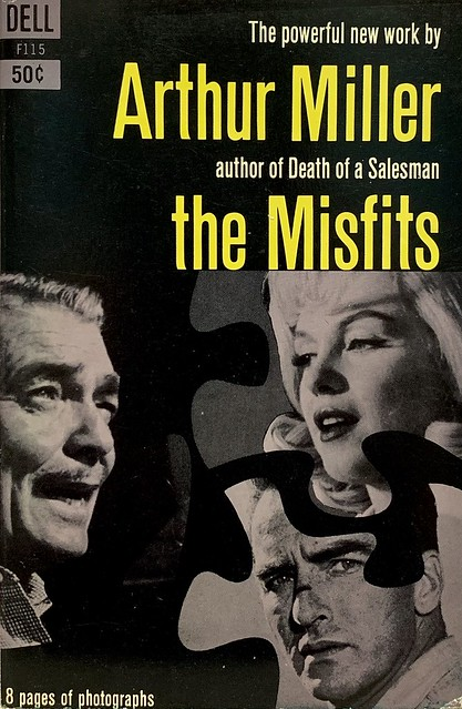 """The Misfits"" by Arthur Miller. Dell F-115 (January 1961). First Dell Printing. Movie tie-in. Photo cover with Clark Gable, Marilyn Monroe & Montgomery Clift"