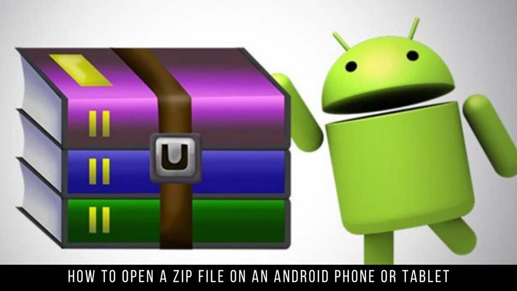 How to open a ZIP file on an Android phone or tablet