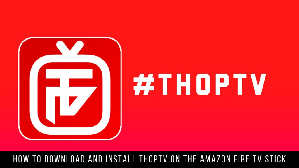 How to Download and Install ThopTV On the Amazon Fire TV Stick