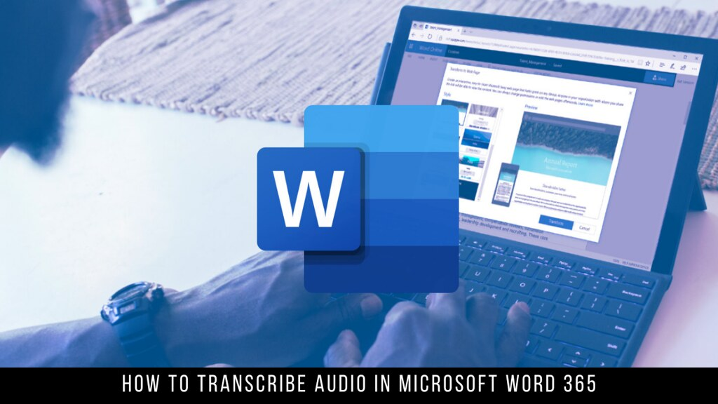 How to Transcribe Audio in Microsoft Word 365