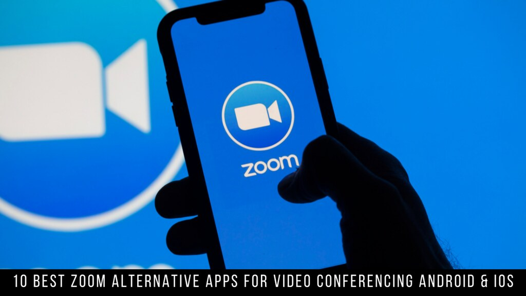 10 Best Zoom Alternative Apps For Video Conferencing Android & iOS