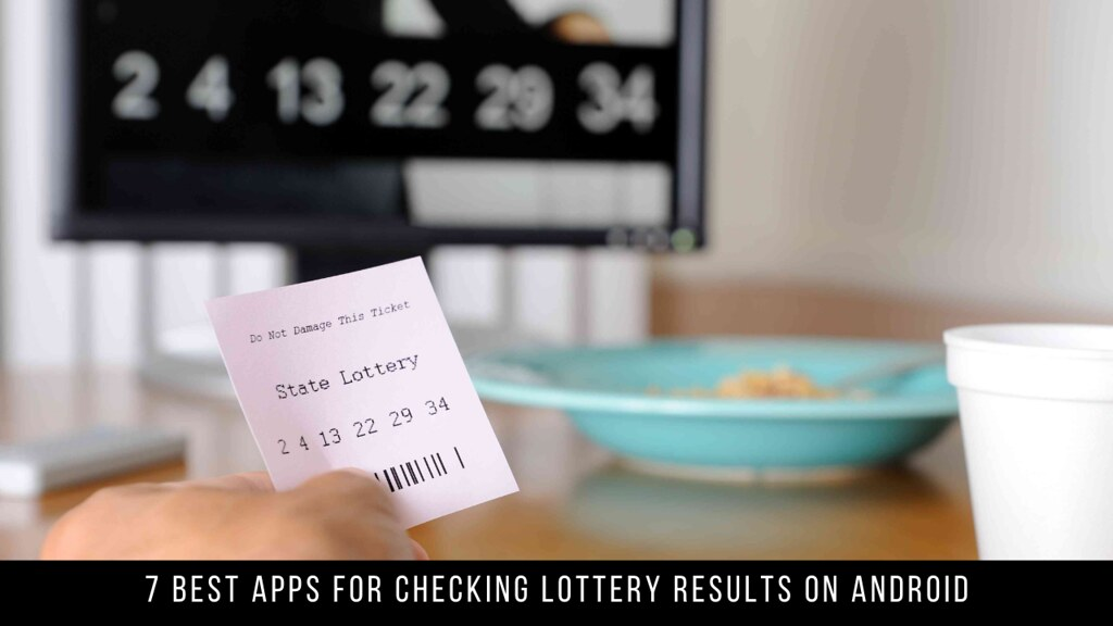 7 Best Apps For Checking Lottery Results On Android