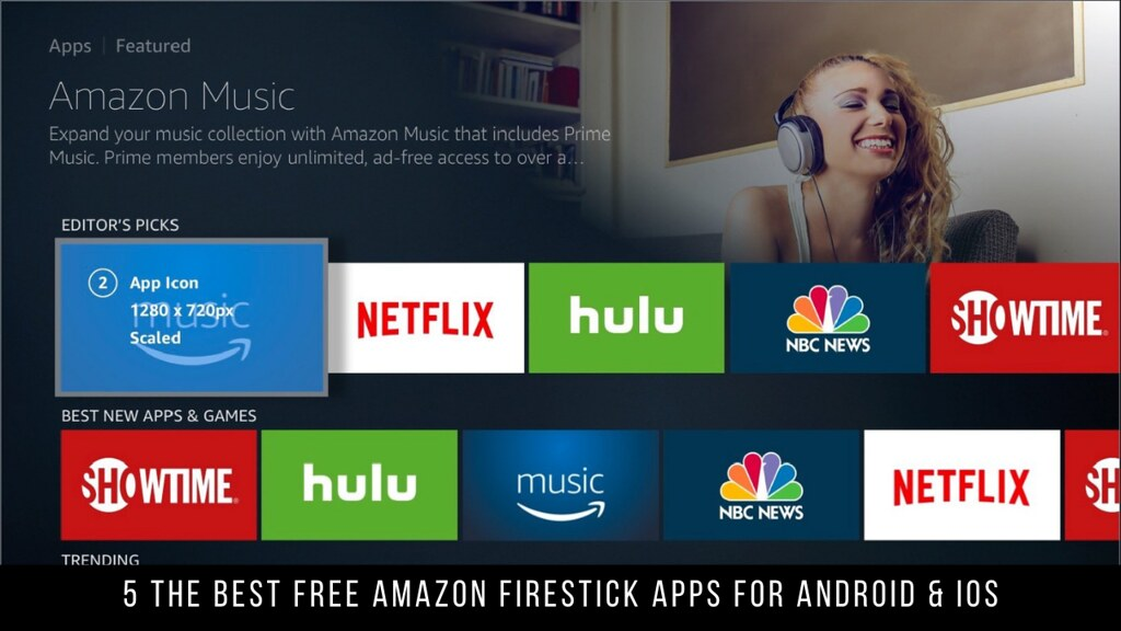 5 The Best Free Amazon Firestick Apps For Android & iOS