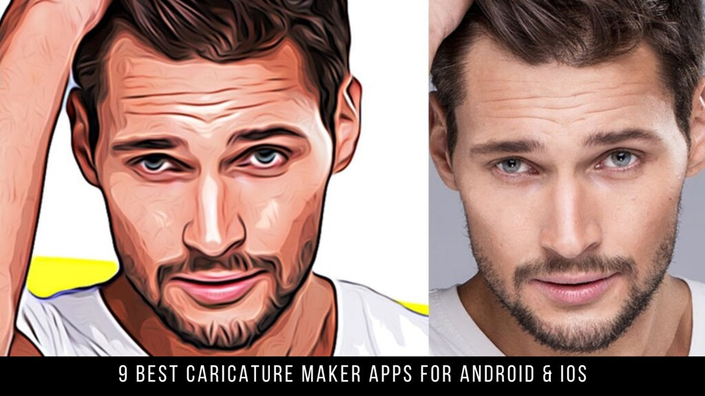 9 Best Caricature Maker Apps For Android & iOS