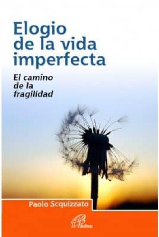 ELOGIO DE LA VIDA IMPERFECTA: EL CAMINO DE LA FRAGILIDAD
