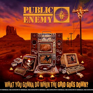 Album Review: Public Enemy - What You Gonna Do When the Grid Goes Down?