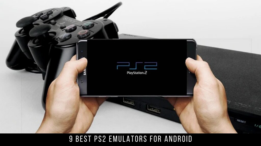 9 Best PS2 Emulators For Android