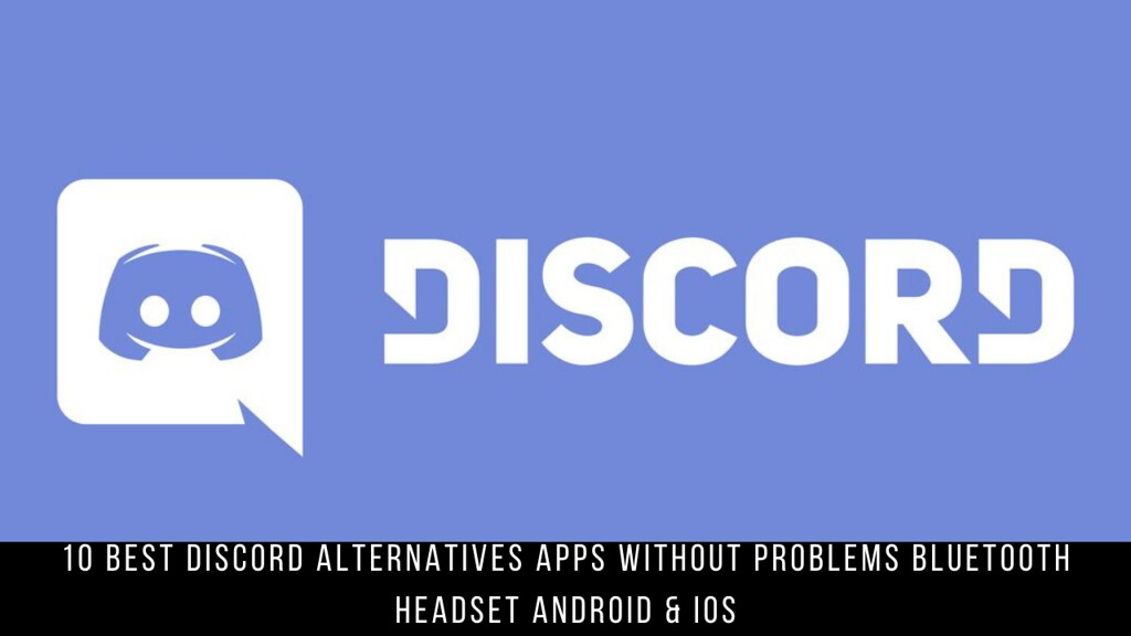 10 Best Discord Alternatives Apps Without Problems Bluetooth Headset Android & iOS