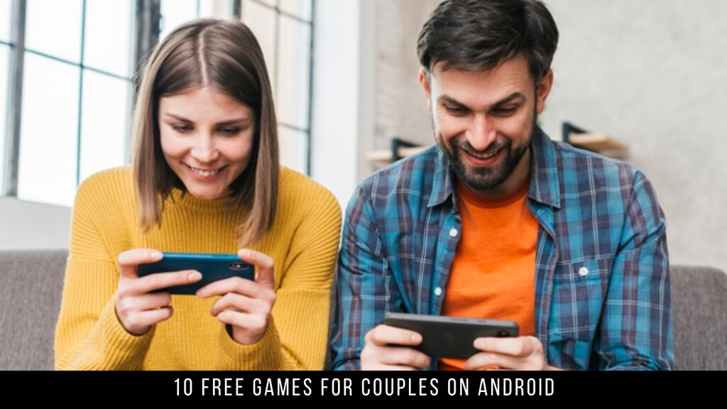 10 Free Games For Couples On Android