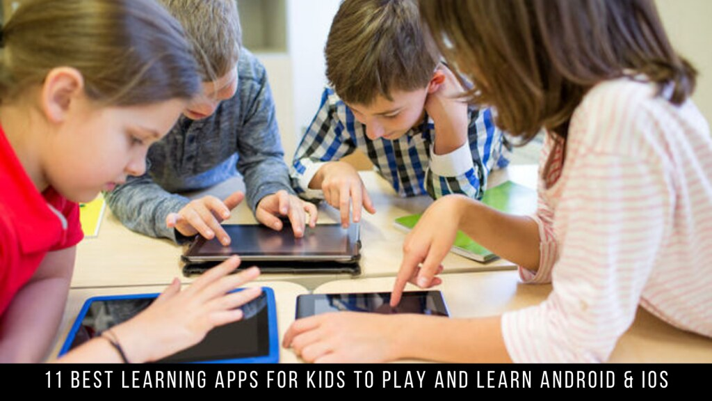 11 Best Learning Apps for Kids to Play and Learn Android & iOS