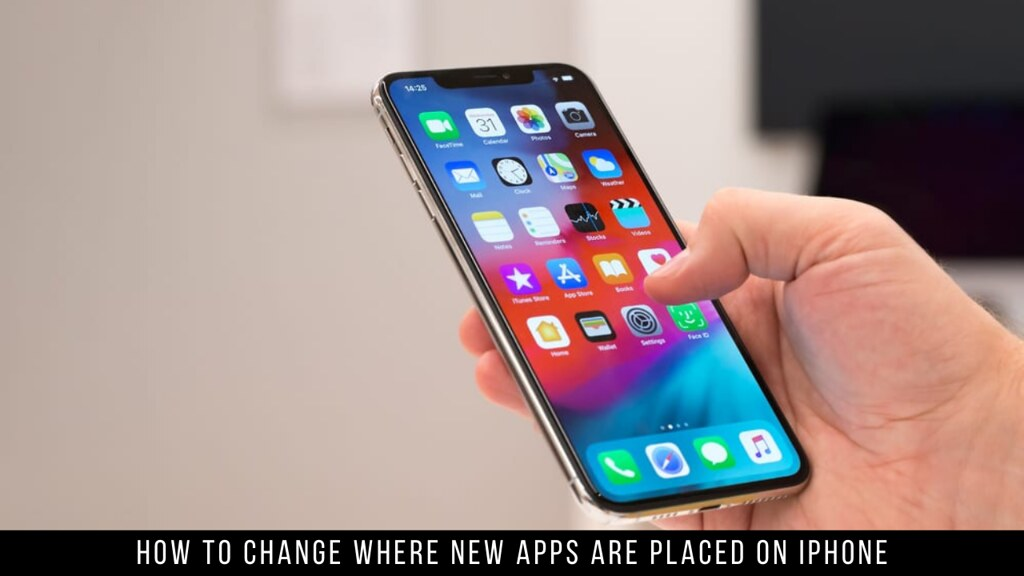 How to change where new apps are placed on iPhone