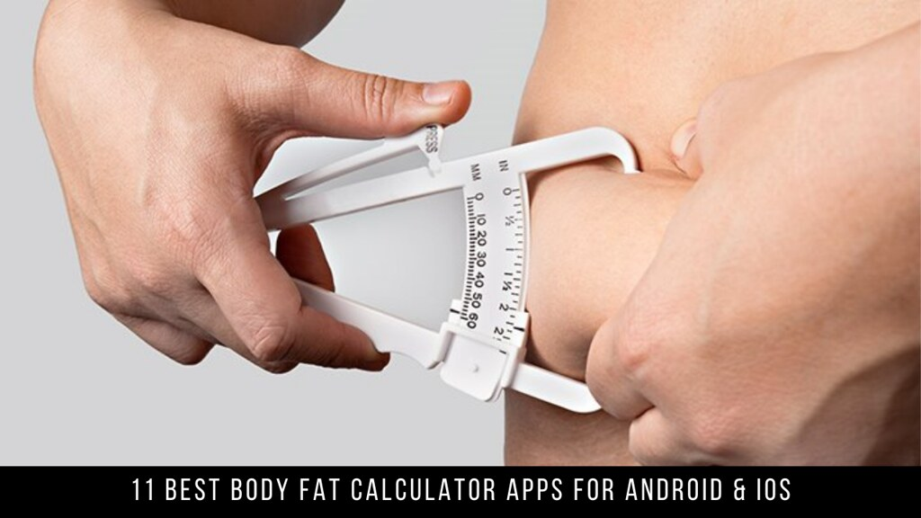 11 Best Body Fat Calculator Apps For Android & iOS