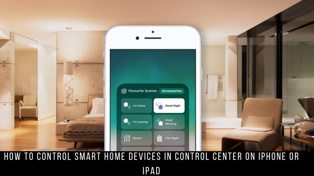 How to Control Smart Home Devices in Control Center on iPhone or iPad
