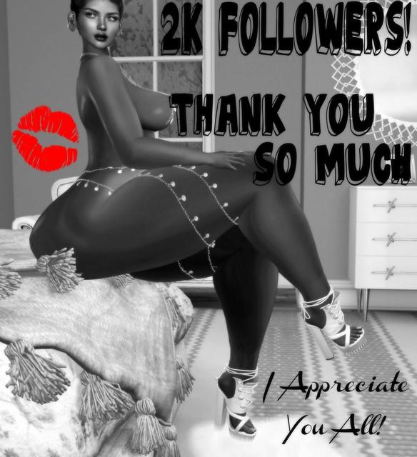 💋 2K Followers, THANK YOU! ♥