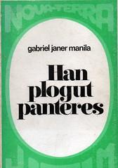 Gabriel Janer Manila, Han plogut panteres