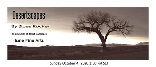 Desertscapes An Exhibition Of Desert Landscapes | by Blues Rocker SL 2020