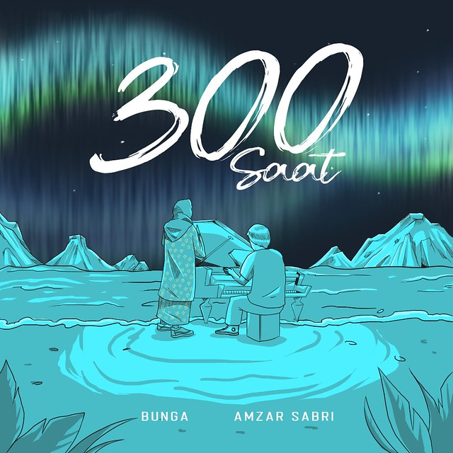 BUNGA, AMZAR SABRI '300 SAAT' SINGLE COVER