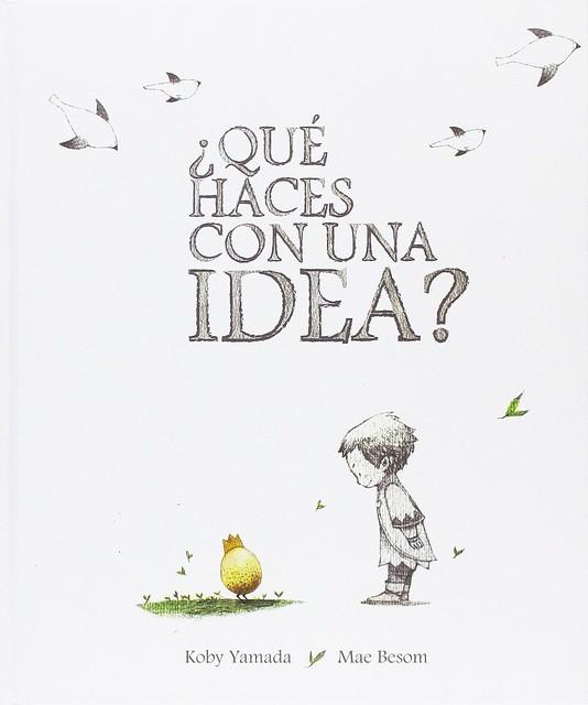 ¿Qué haces con una idea?, un libro imprescindible de Kobi Yamada