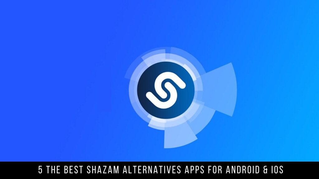 5 The Best Shazam Alternatives Apps For Android & iOS