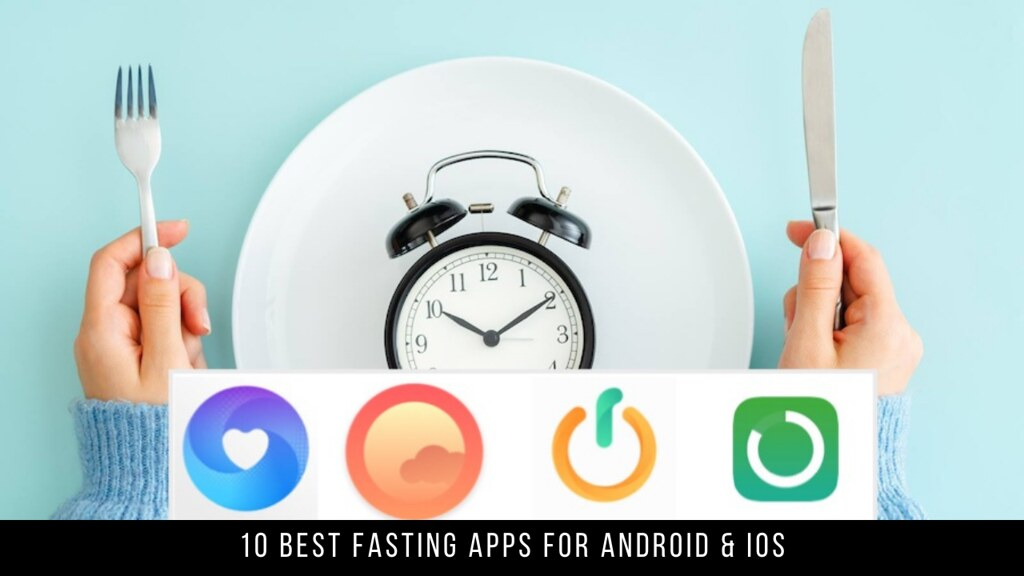 10 Best Fasting Apps For Android & iOS
