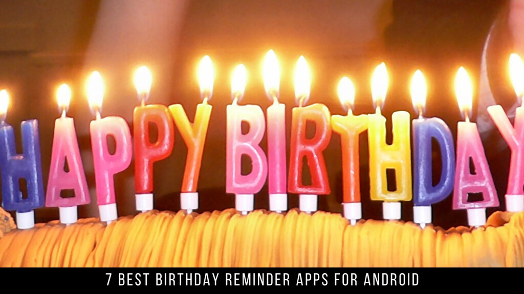 7 Best Birthday Reminder Apps For Android