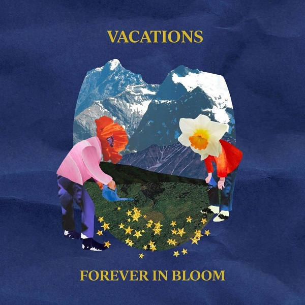 Vacations - Forever In Bloom