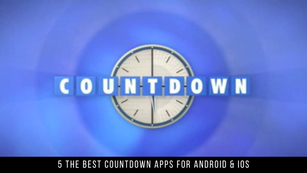 5 The Best Countdown Apps For Android & iOS