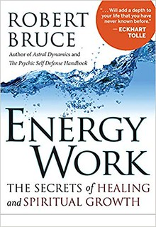 Energy Work The Secrets of Healing and Spiritual Development - Bruce, Robert