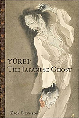 Yurei The Japanese Ghost - Zack Davisson
