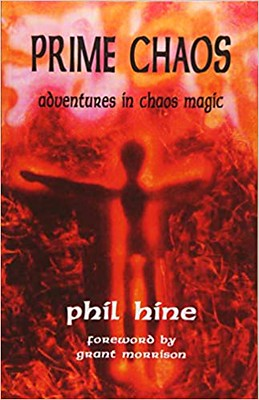 Prime Chaos: Adventures in Chaos Magic - Phil Hine