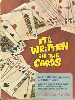 Its Written in the Cards – An Atomic Age Approach to Card Reading – Dr. Leo Louis Martello