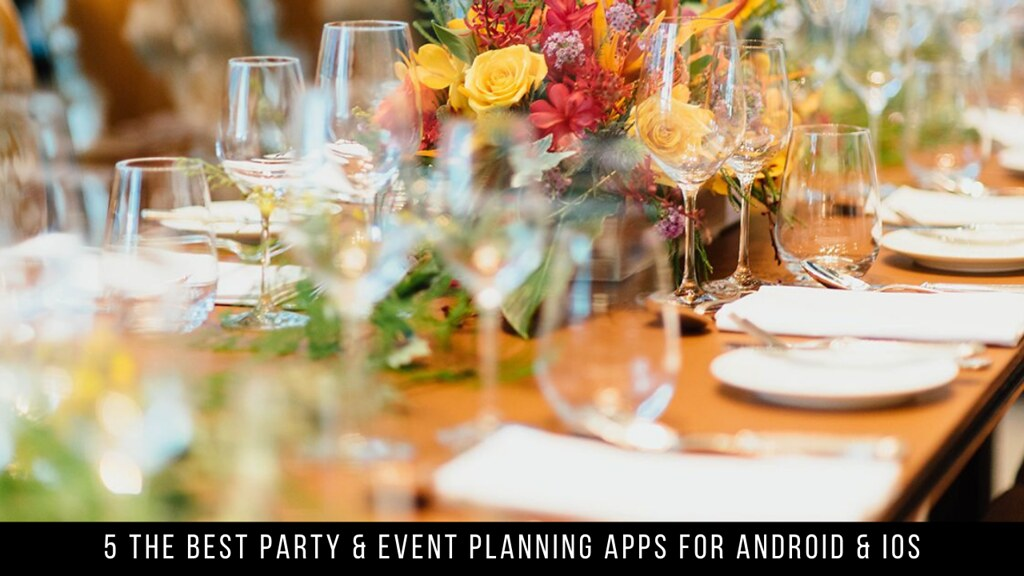 5 The Best Party & Event Planning Apps For Android & iOS