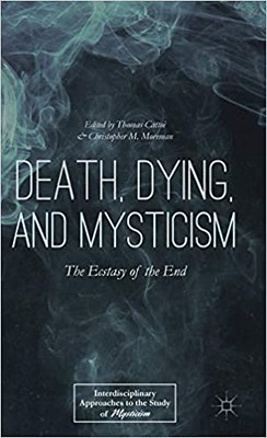 Death, Dying, and Mysticism: The Ecstasy of the End
