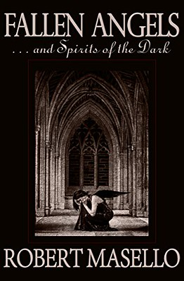 Fallen Angels: . . . And Spirits of the Dark - Robert Masello