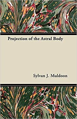 The Projection of the Astral Body - Sylvan Muldoon