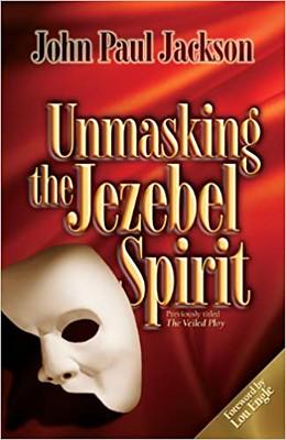 Unmasking the Jezebel spirit - John Paul Jackson