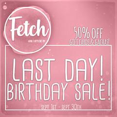 [Fetch] Birthday Sale ENDING!