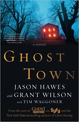 Ghost Town - Jason Hawes ,  Grant Wilson
