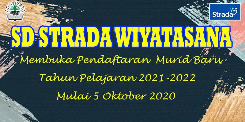 PENDAFTARAN MURID BARU SD STRADA WIYATASANA TP. 2021/2022
