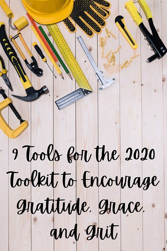 9 Tools for the 2020 Toolkit to Encourage Gratitude, Grace, and Grit