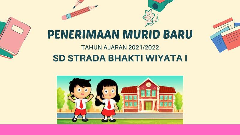 PENERIMAAN MURID BARU TAHUN AJARAN 2021/2022 SD STRADA BHAKTI WIYATA I