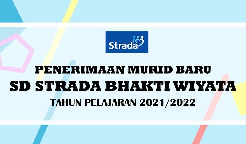 Penerimaan Murid Baru SD Strada Bhakti Wiyata 2 Tahun Pelajaran 2021/2022
