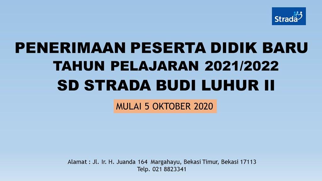 PENERIMAAN PESERTA DIDIK BARU TAHUN PELAJARAN 2021/2022 SD STRADA BUDI LUHUR II
