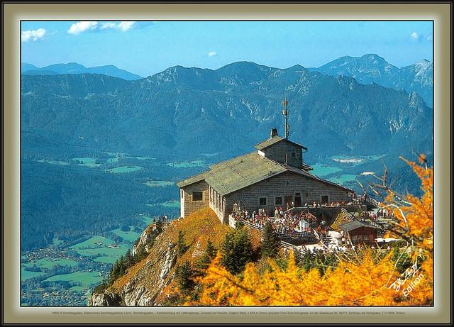 0805 R Berchtesgaden, Malerisches Berchtesgadener Land,  Berchtesgaden, - Kehlsteinhaus mit Lattengebirge, Zwiesel und Staufen, Eagle's Nest, 1.834 m Orlovo gnijezdo Foto Zeitz Königssee, An der Seeklause 26, 83471, Schönau am Königssee,