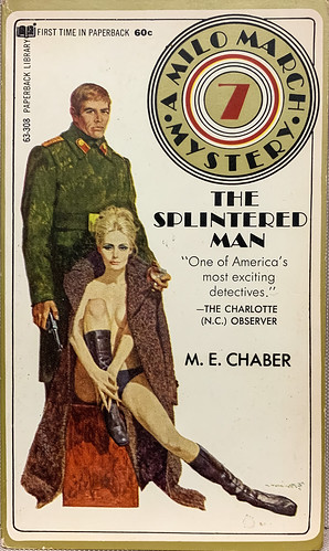 """""""The Splintered Man"""" by M.E. Chaber.  Milo March Mystery 7.  Paperback Library 63-308 (April 1970). First printing.  Cover art by Robert McGinnis"""